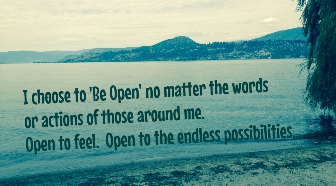 Be Open to Feel and to the Endless Possibilities