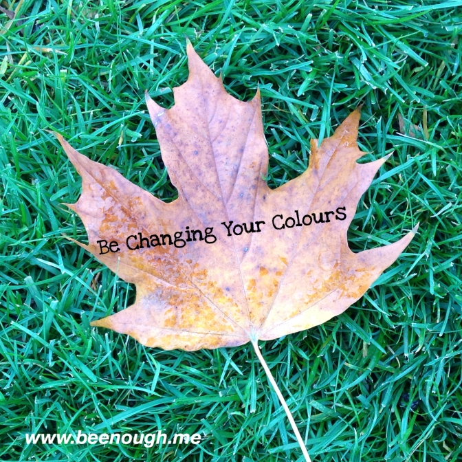 Be Changing Your Colours