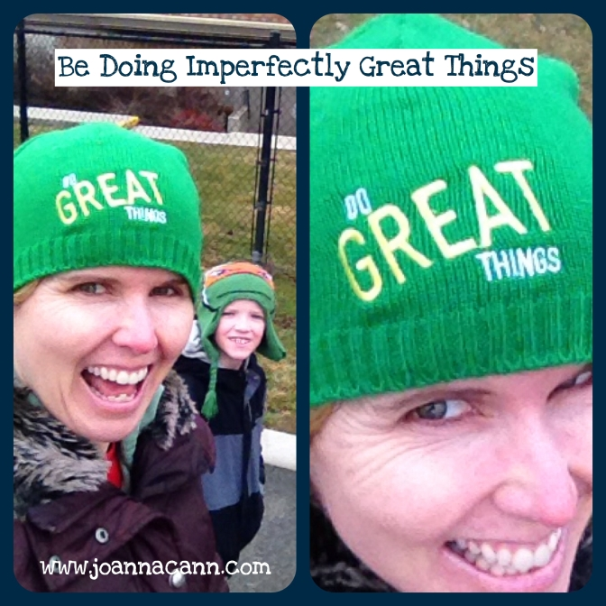 Be Doing Imperfectly Great Things