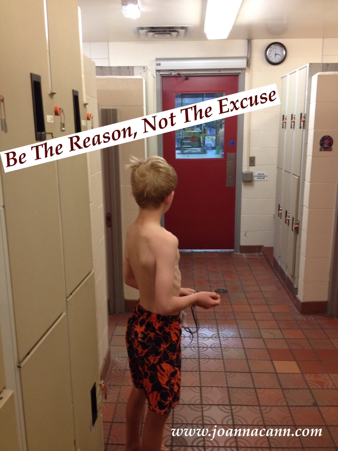 Be The Reason, Not The Excuse
