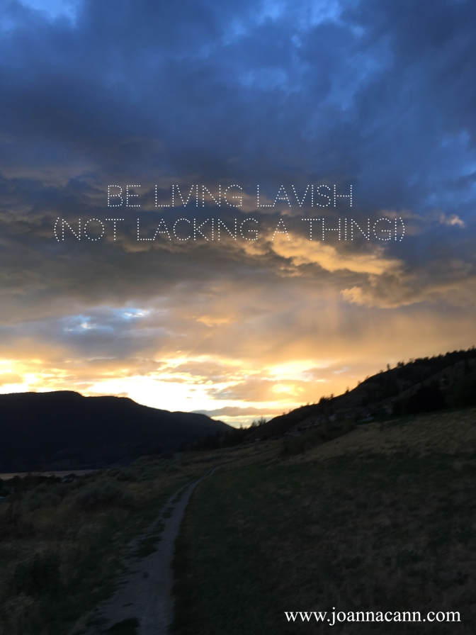 Be Living Lavish (not lacking a thing!)