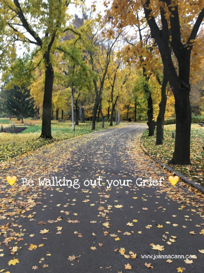 Be Walking out your Grief