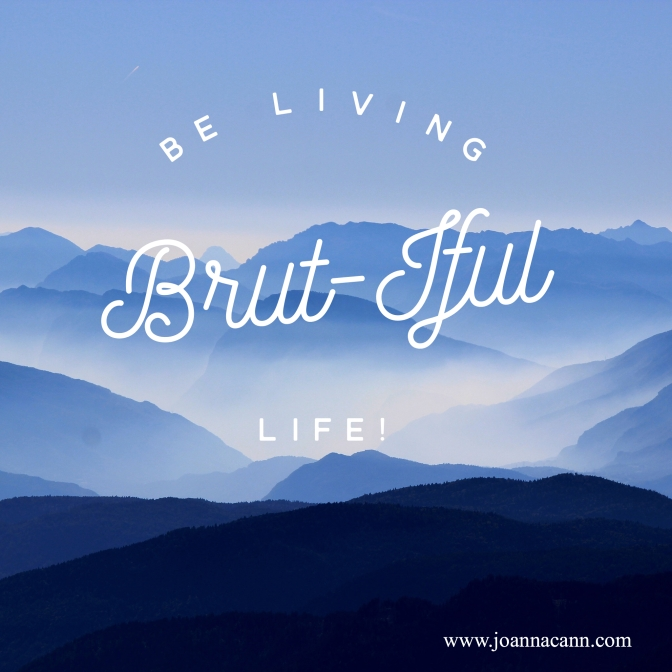 Be Living A Brut-iful Life!