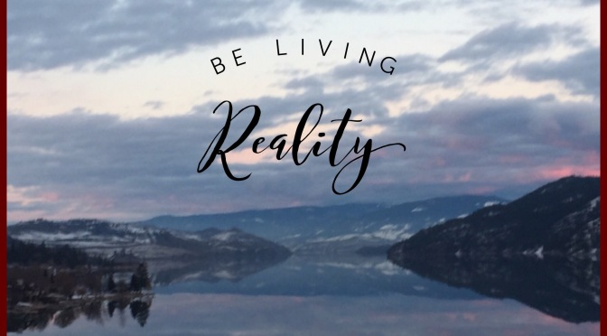 Be Living Reality
