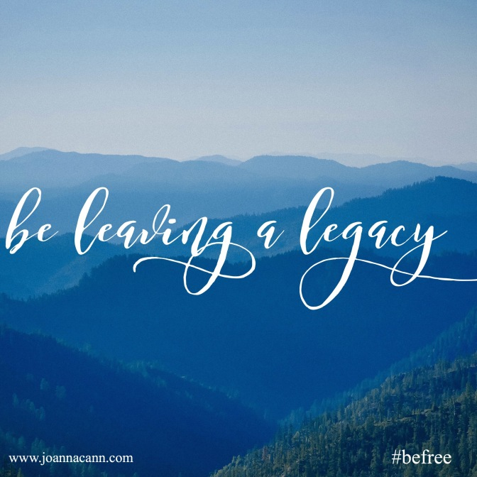 Be Leaving a Legacy