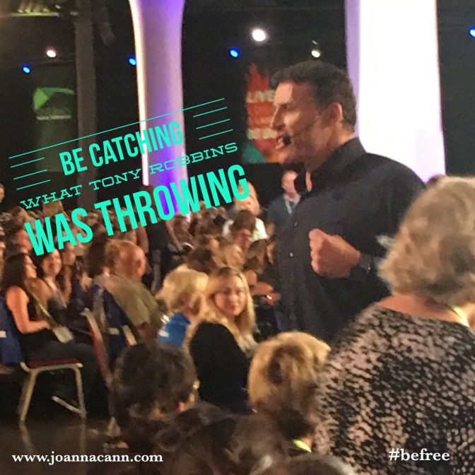 Be Catching What Tony Robbins was Throwing